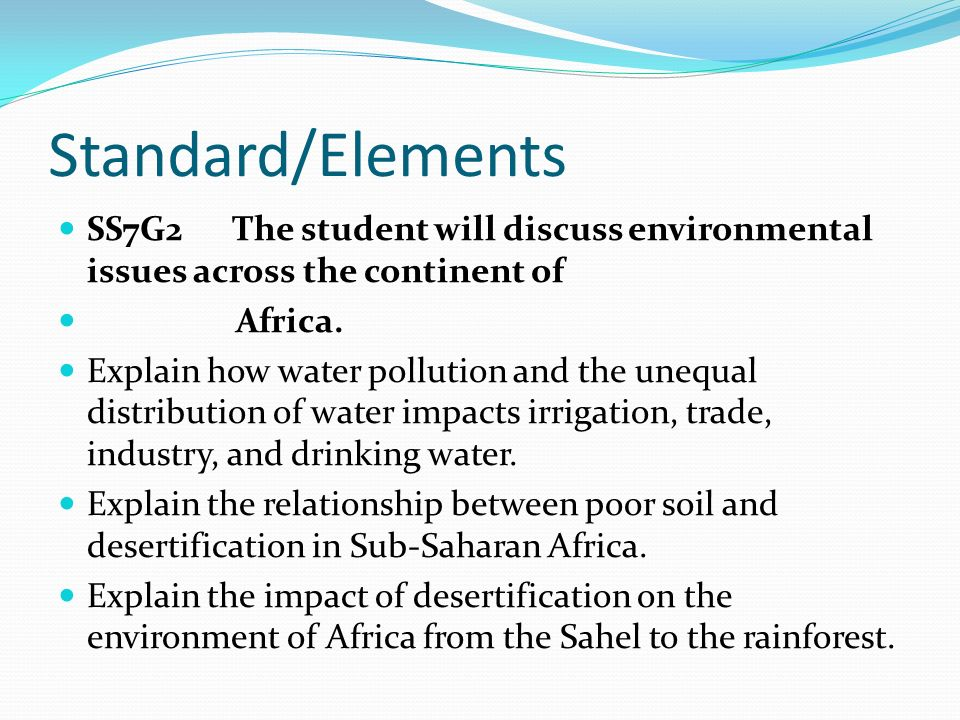 Standard/Elements SS7G2 The student will discuss environmental issues across the continent of.