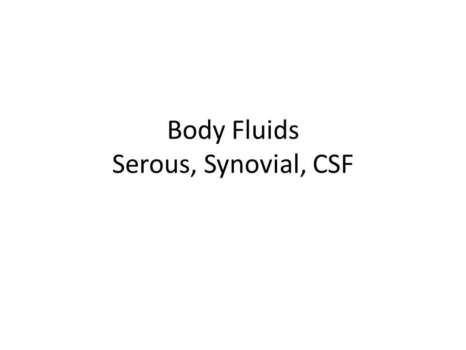 Body Fluids Serous, Synovial, CSF