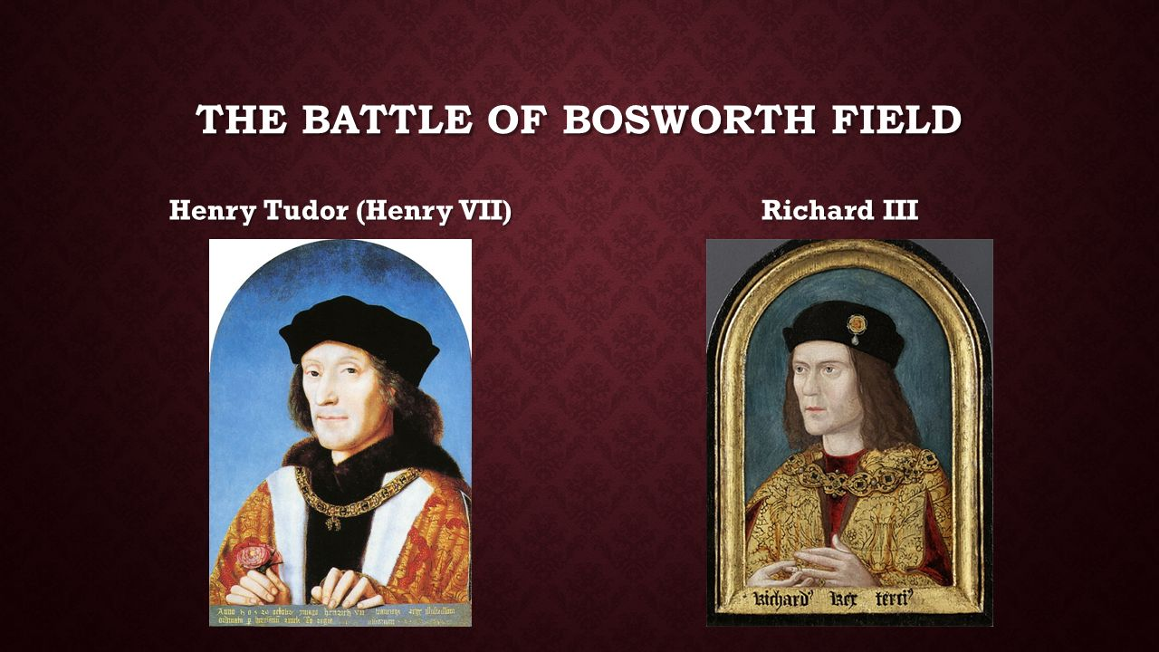 Account of the reign of henry viii the battle of bosworth