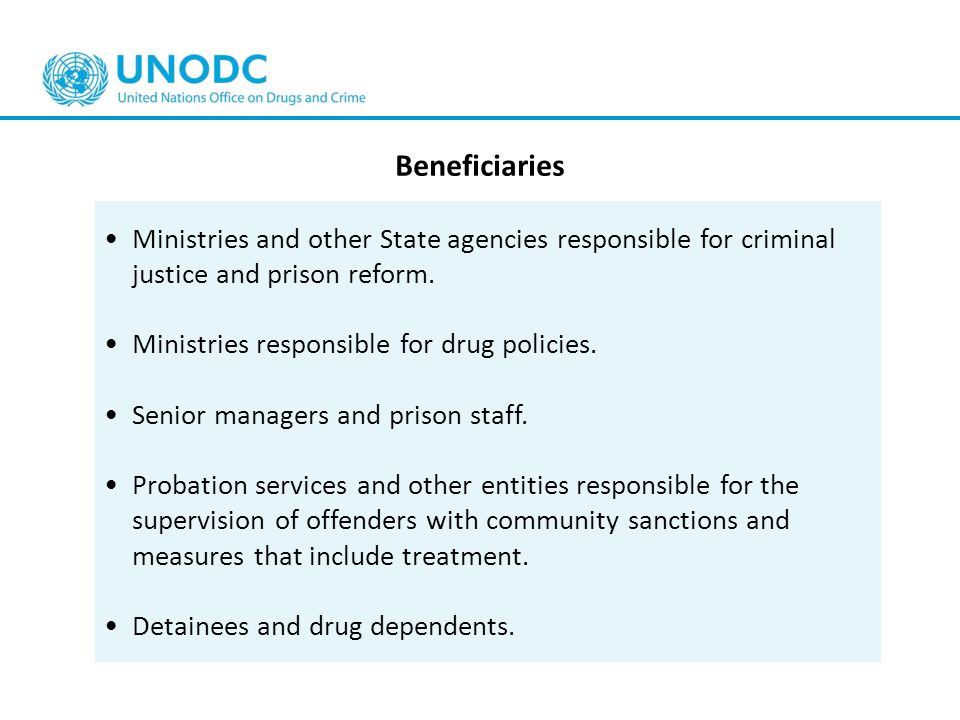 BeneficiariesMinistries and other State agencies responsible for criminal justice and prison reform.