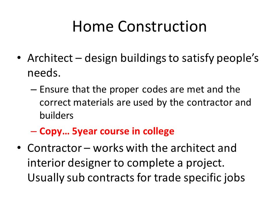 Home Construction Architect Design Buildings To Satisfy Peoples Needs