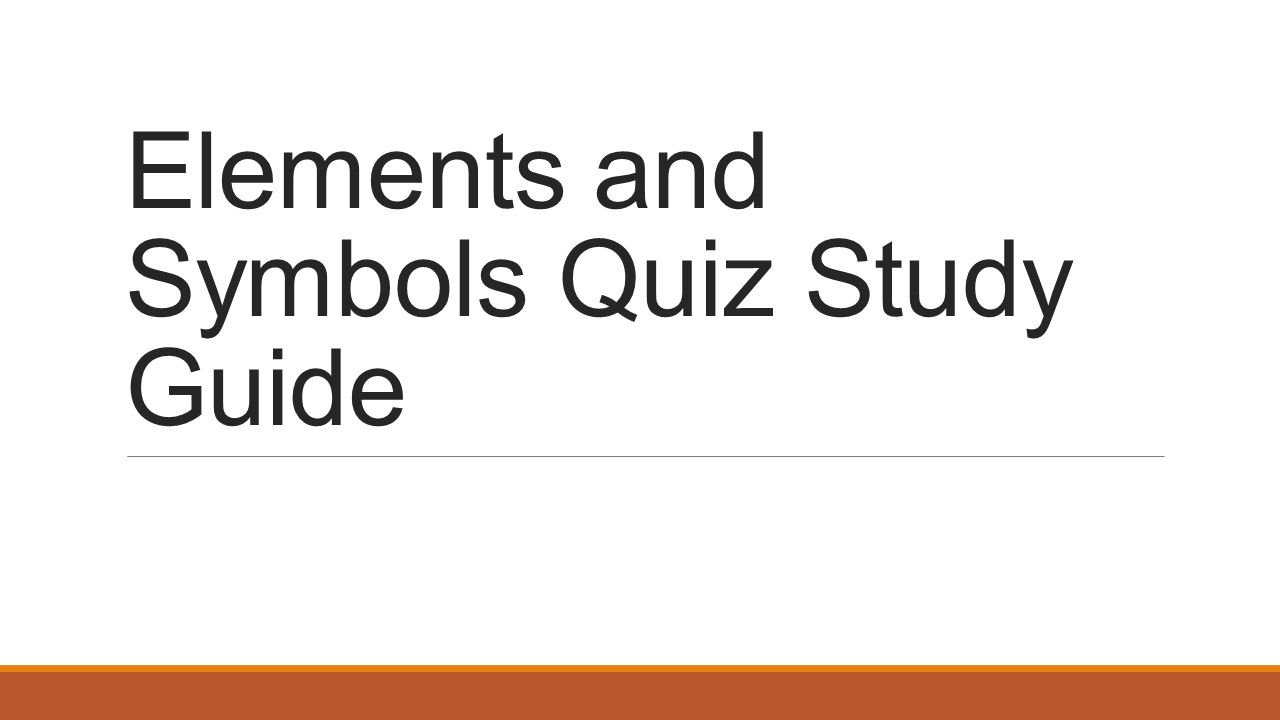 Elements and symbols quiz study guide ppt video online download presentation on theme elements and symbols quiz study guide presentation transcript 1 elements and symbols quiz gamestrikefo Gallery