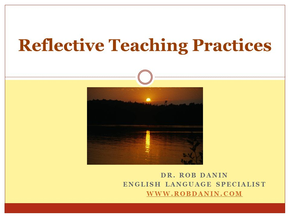Collaborative Teaching Practices : Reflective teaching practices ppt video online download