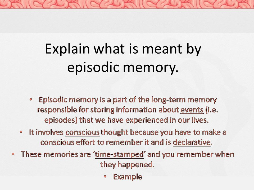 what is episodic memory Episodic memory is a unique exten- sion of semantic memory, rather than a  separate, parallel system, (b) episodic and semantic memory dif- fer with respect  to.
