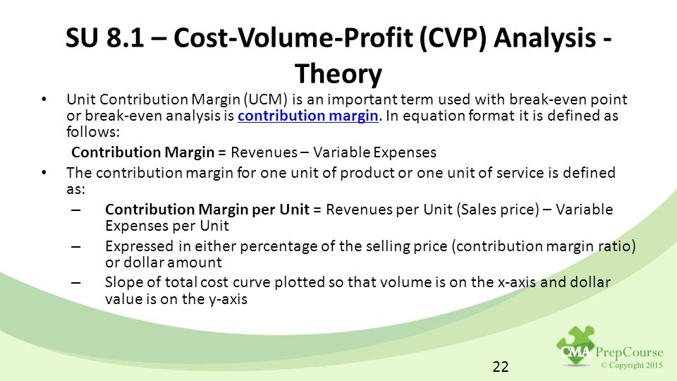 in break even analysis the contribution margin is defined as When determining a break-even point based on sales dollars: divide the fixed  costs by the contribution margin the contribution margin is determined by.