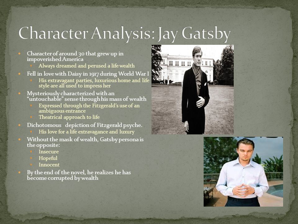 the great gatsby character s traits and quotes Gatsby's quest leads him from poverty to wealth, into the arms of his beloved, and eventually to death published in 1925, the great gatsby is a classic piece of american fiction it is a novel of triumph and tragedy, noted for the remarkable way fitzgerald captured a cross-section of american society.