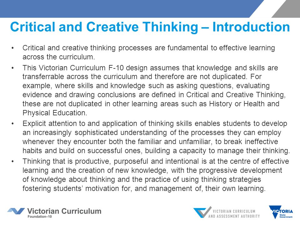 creative and critical thinking abilities Teaching critical thinking skills is a necessity with our students because they're crucial skills for living life as such, every teacher is looking for interesting ways to integrate it into classrooms but what exactly are critical thinking skills, and what are some of the best strategies.