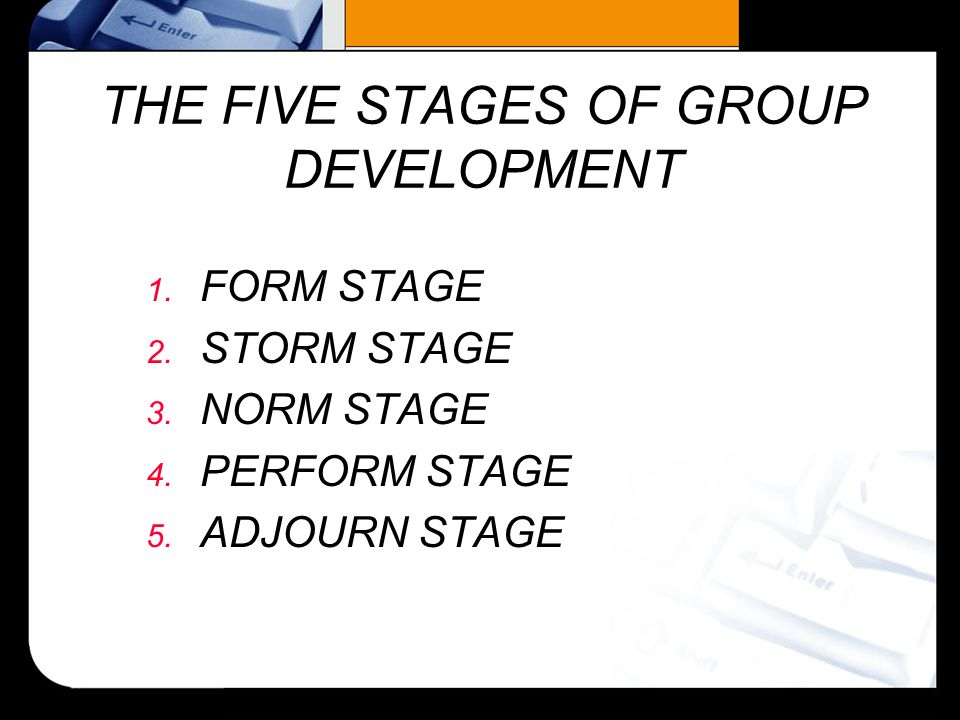 5 stages of group formation Understanding the stages of team formation you can't expect a new team to  perform well when it first comes together forming a team takes.