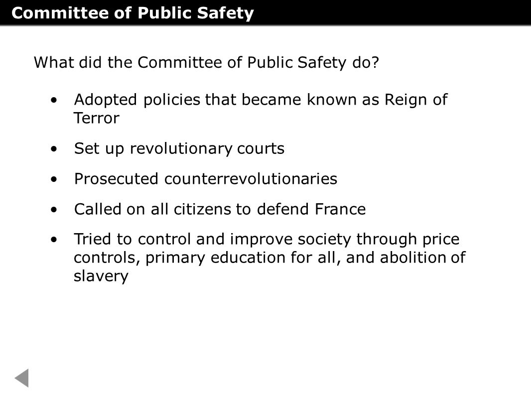 the reign of terror directed by the committee of public safety in france Despite robespierre's desire for a republic of virtue, his rule and actions are referred to as a the reign of righteousness c the reign of terror b the national assembly d the committee of public safety.
