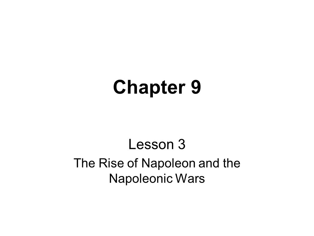 Chapter 9 the french revolution and napoleon ppt video online lesson 3 the rise of napoleon and the napoleonic wars robcynllc Image collections
