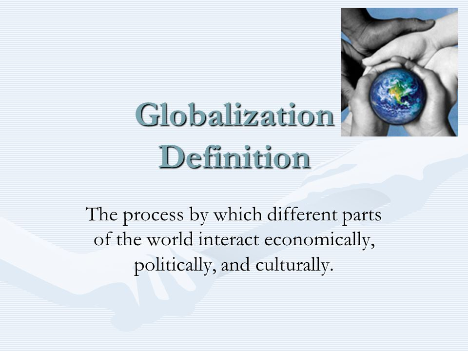 defination of globalisation Definition of globalisation in the definitionsnet dictionary meaning of globalisation what does globalisation mean information and translations of globalisation in the most comprehensive dictionary definitions resource on the web.