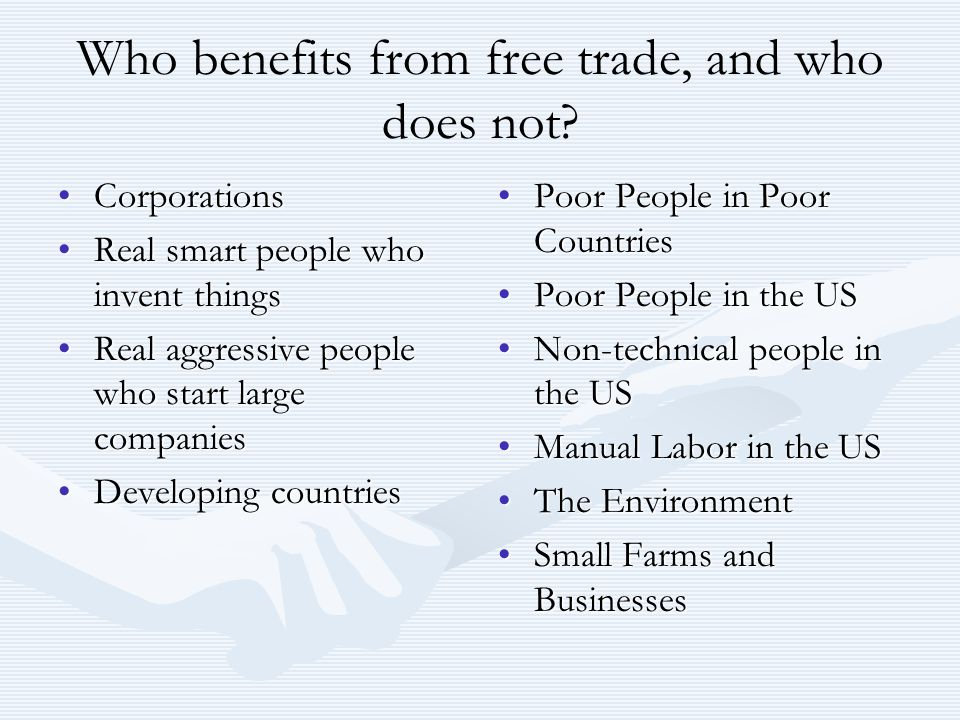 free trade benefits workers in developing The great advantage of free trade is that most parties win, consumers as well as   developing countries, working hours were long, working conditions were bad,.