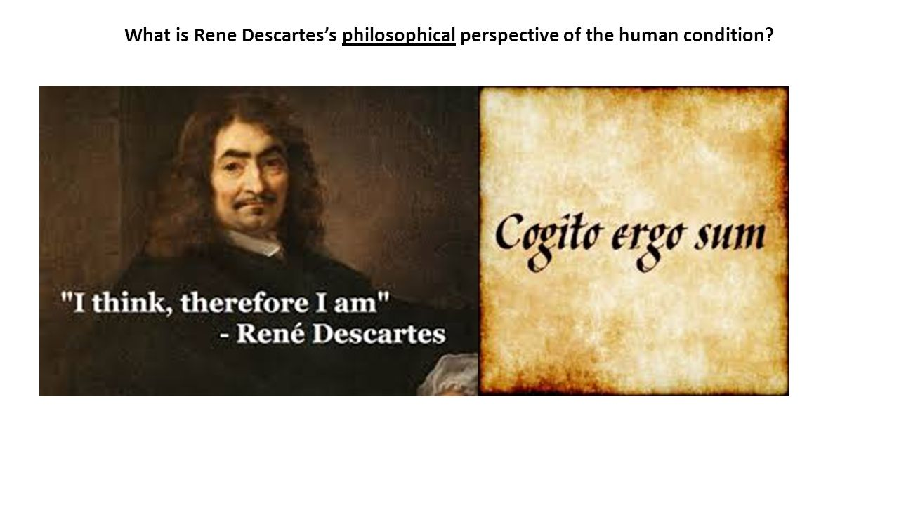 understanding the concept i think therefore i am by rene descartes Stephen fry explains rene descartes argument 'cogito ergo sum' - 'i think, therefore i am.