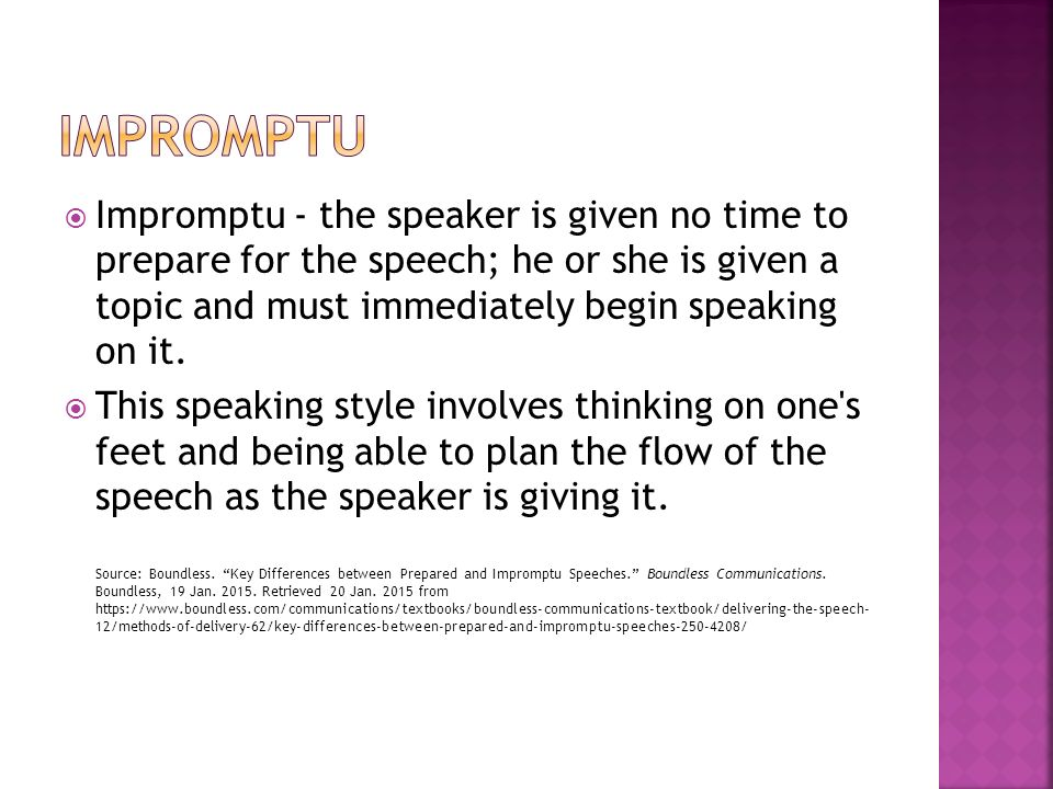 impromptu or extemporaneous speaking Impromptu or extemporaneous speaking while many of us do not like to speak in front of people, there are times when we are asked to.