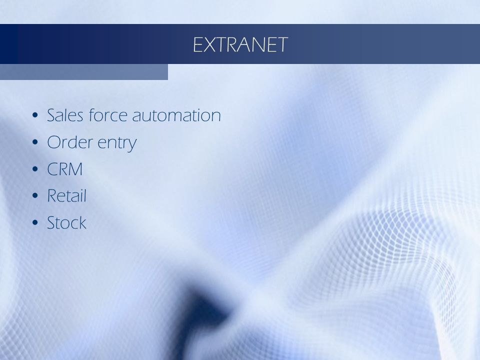 EXTRANET Sales force automation Order entry CRM Retail Stock