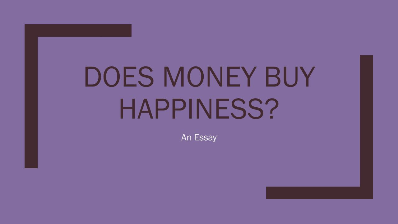 Do Fame And Money Bring Happiness Essay