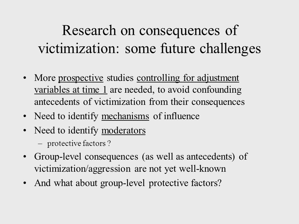 Research on consequences of victimization: some future challenges