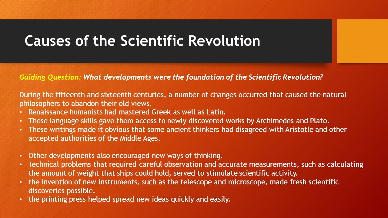the scientific revolution and how it Get an answer for 'what made the scientific revolution revolutionary' and find homework help for other history questions at enotes.