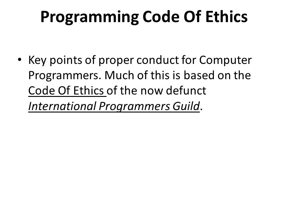 codes of conducts computer ethics The ada principles of ethics and code of conduct the dental profession holds a special position of trust within society as a consequence, society affords the profession certain privileges that are not available to members of the public-at-large.