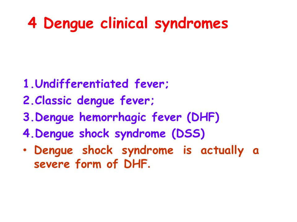 4 Dengue clinical syndromes