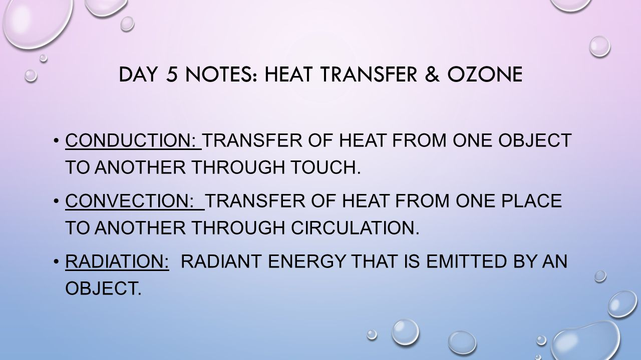 heat transfer notes How heat is transferred - conduction, convection, or radiation.