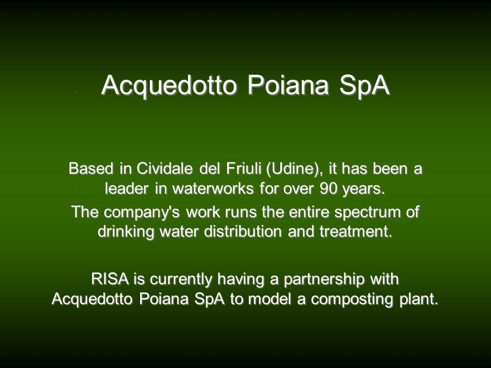 Acquedotto Poiana SpA Based in Cividale del Friuli (Udine), it has been a leader in waterworks for over 90 years.