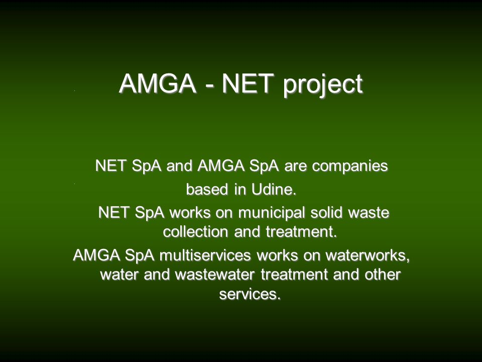 AMGA - NET project NET SpA and AMGA SpA are companies based in Udine.