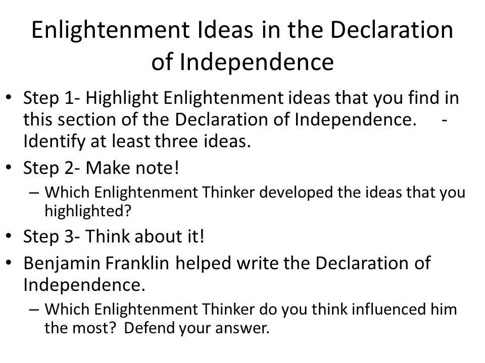 enlightenment influences on the declaration of Jefferson, locke, and the declaration of independence  consensus: the  declaration of independence is based on john locke's ideas  to the scottish  enlightenment philosopher thomas reid (1710—1796), who made.