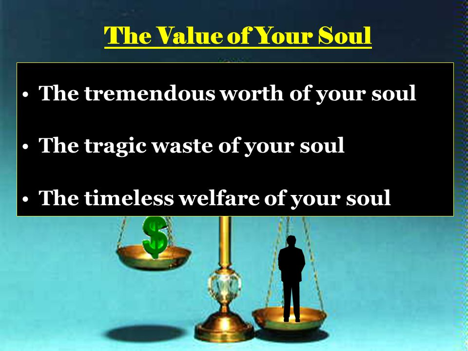 The Value of Your Soul mark 8:34 - ppt download