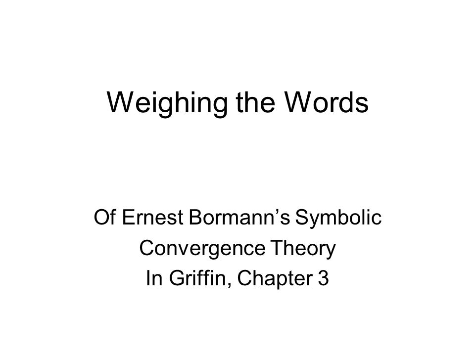 symbolic convergence theory Symbolic convergence theory of ernest bormann to learn more about the book this website supports, please visit its information center copyright 2015 mcgraw-.