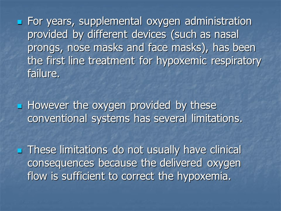 face masks and nasal prongs for postoperative hypoxemia Get an answer for 'do many hospital patients require a nasal an oxygen face mask  there are numerous reasons patients present with hypoxemia including.