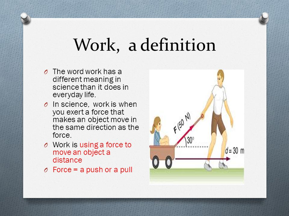 Work, A Definition The Word Work Has A Different Meaning In Science Than It  Does