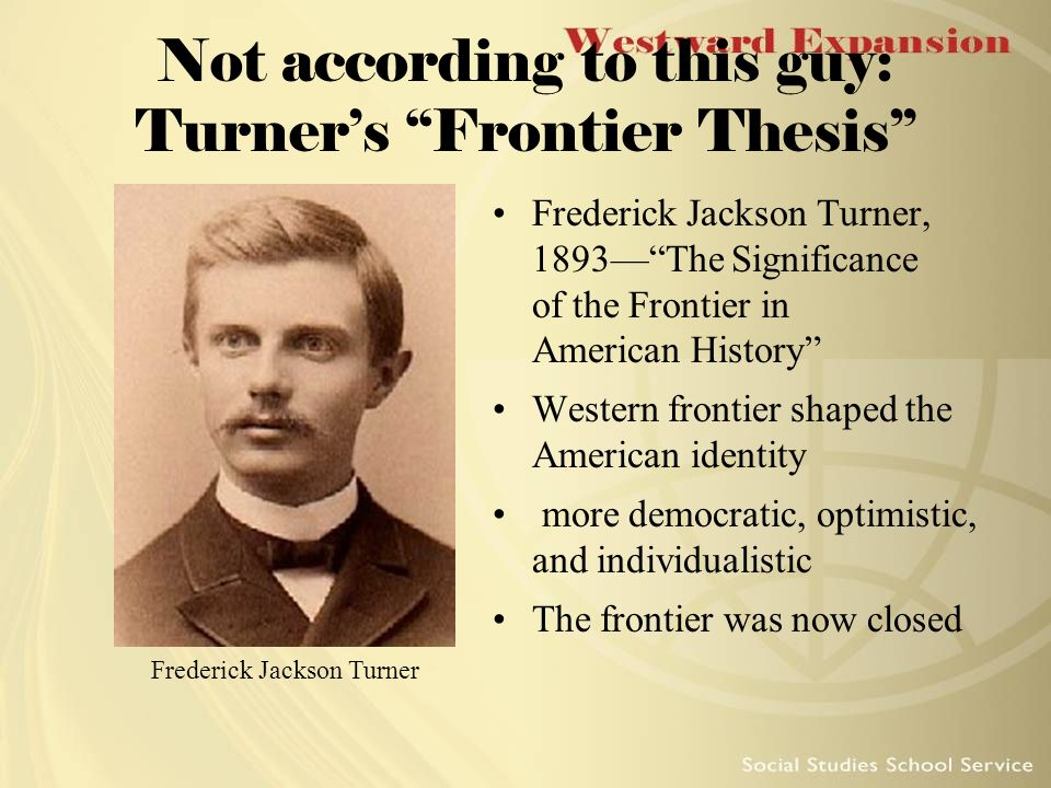 what was the purpose of the frontier thesis