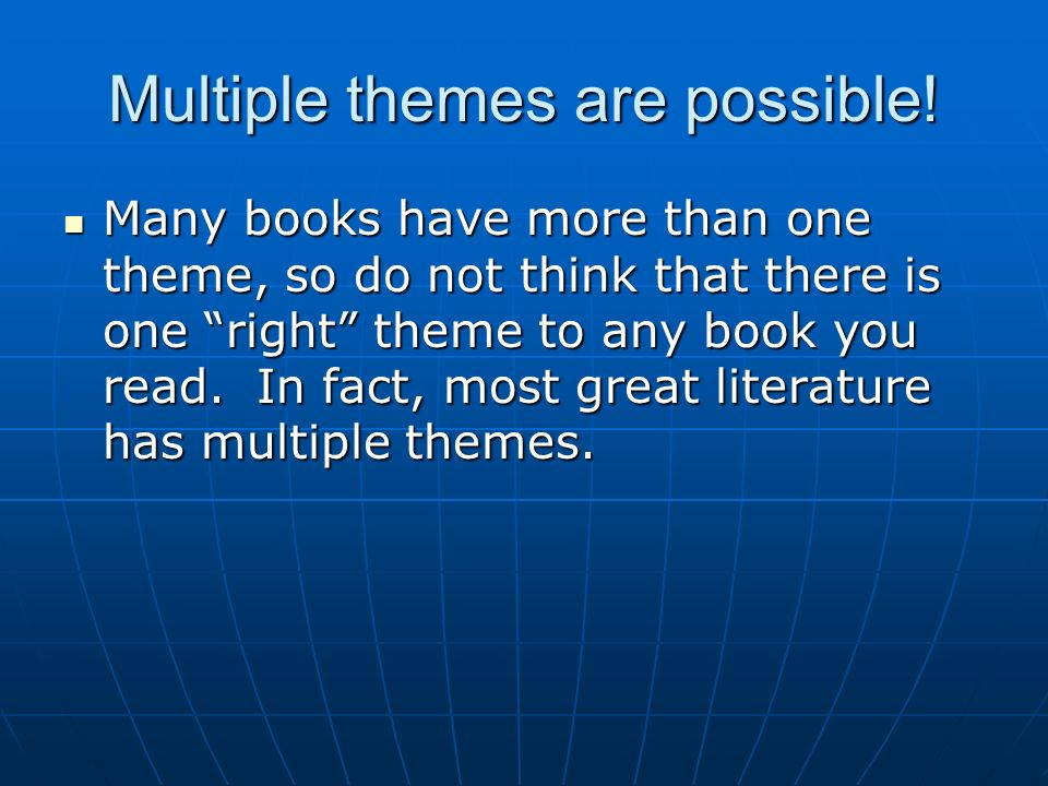 Multiple themes are possible!