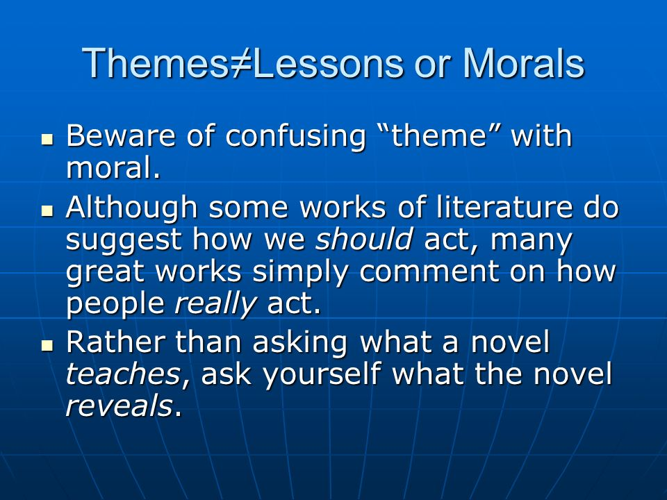 Themes≠Lessons or Morals