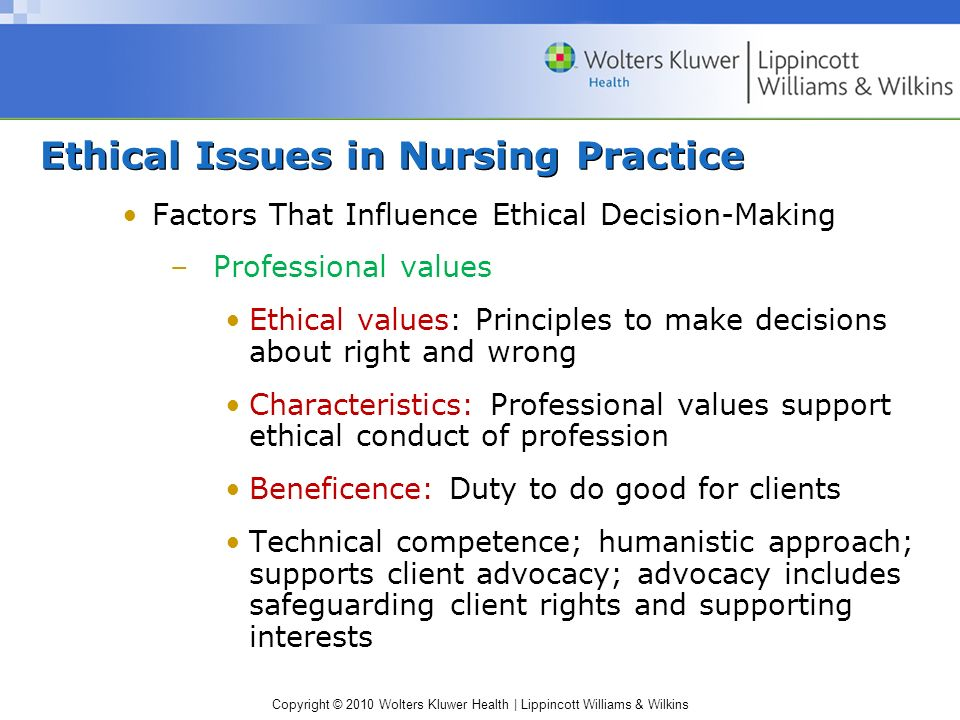 ethical decision making in the nursing profession Evidence-based decision-making and nursing practice  client  choice, theories, clinical judgment, ethics, legislation and practice environments.
