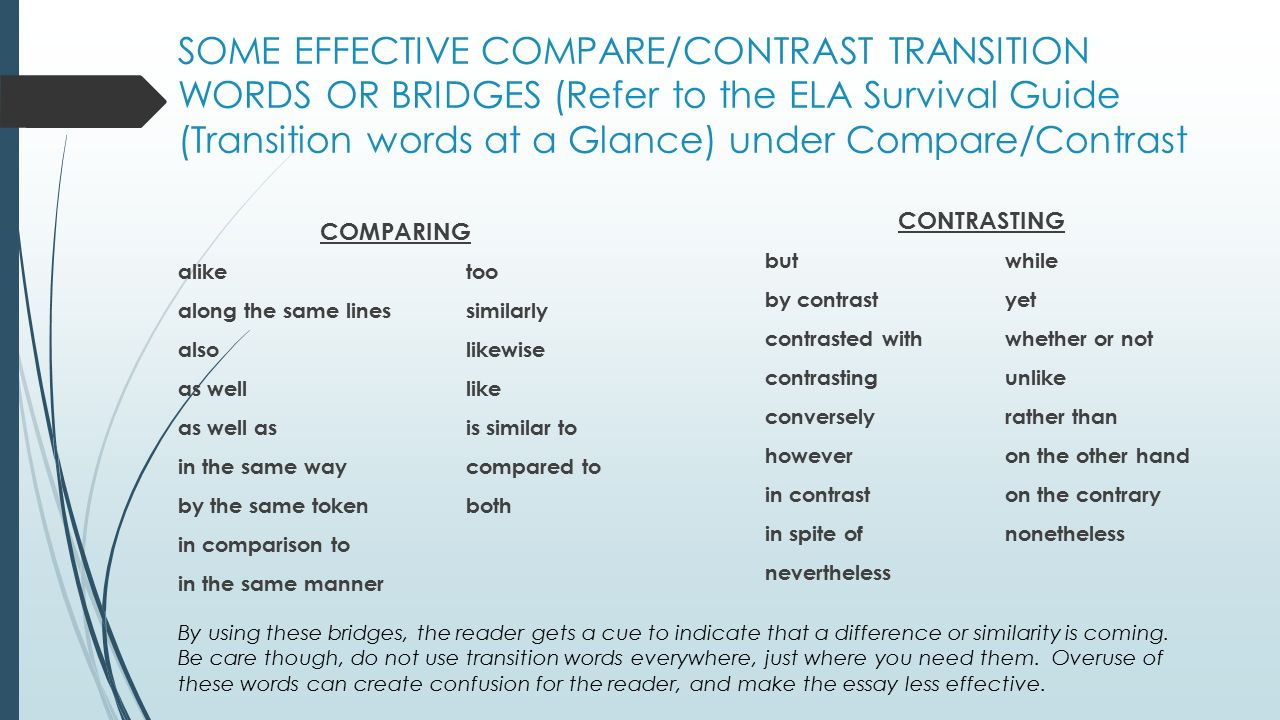 compare and contrast essay transitions Coherence: transitions between ideas contrast: although, and yet reread the essay later to see if these words provide the glue you needed at those points.