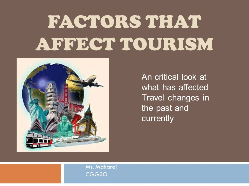 factors affecting travel and tourism industry Impact of political instability and terrorism in the tourism industry of three middle-east countries: an econometric exploration by travel and tourism in egypt contributed to 13% of the gdp and 25 million jobs equivalent to almost 11.