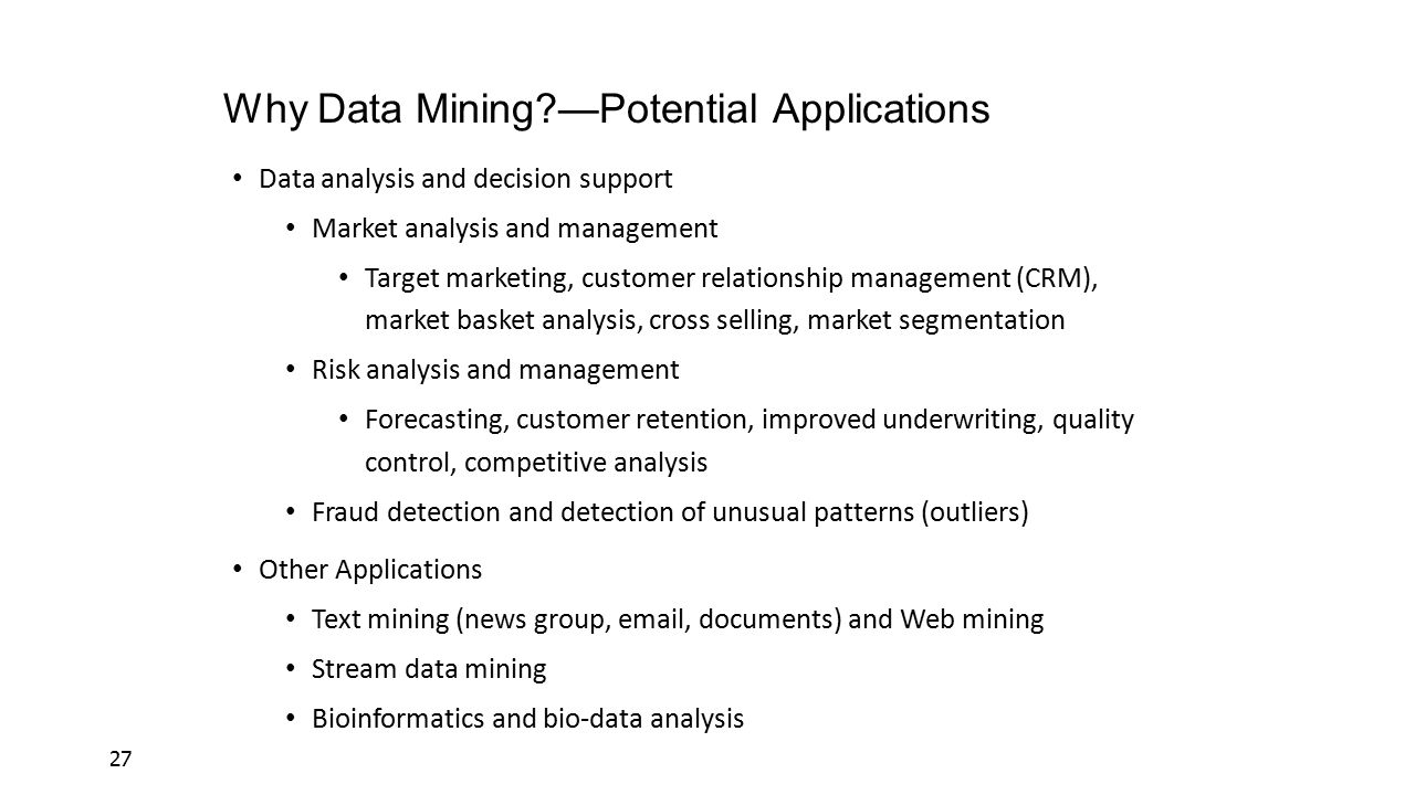 Why Data Mining —Potential Applications