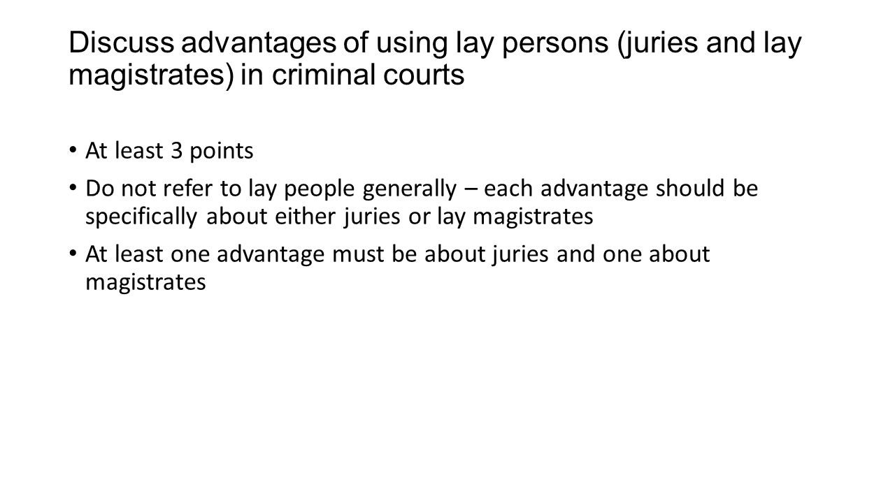 advantages and disadvantages of a juries and lay magistrates English legal system ocr (oxford cambridge and rsa) discuss the advantages and disadvantages of replacing all lay magistrates with district judges if only advantages or disadvantages of using lay magistrates are covered then.