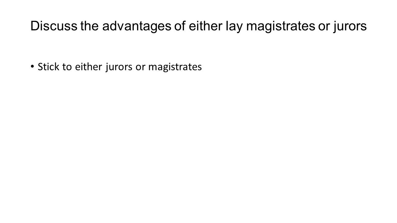 """advantages and the disadvantages of magistrates Traditional courts and the judicial function of traditional leaders closing date for comment: courts in a restructured future judiciary"""", in reshaping the."""