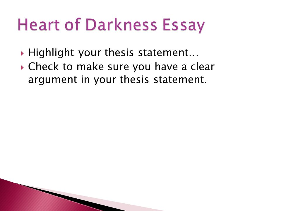 darkness heart thesis 2 develop a thesis best thesis: in joseph conrad's heart of darkness, the dense, mysterious landscape of the largely unexplored interior of the african jungle.