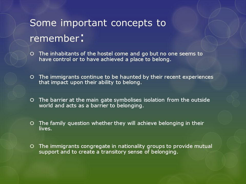 Some important concepts to remember: