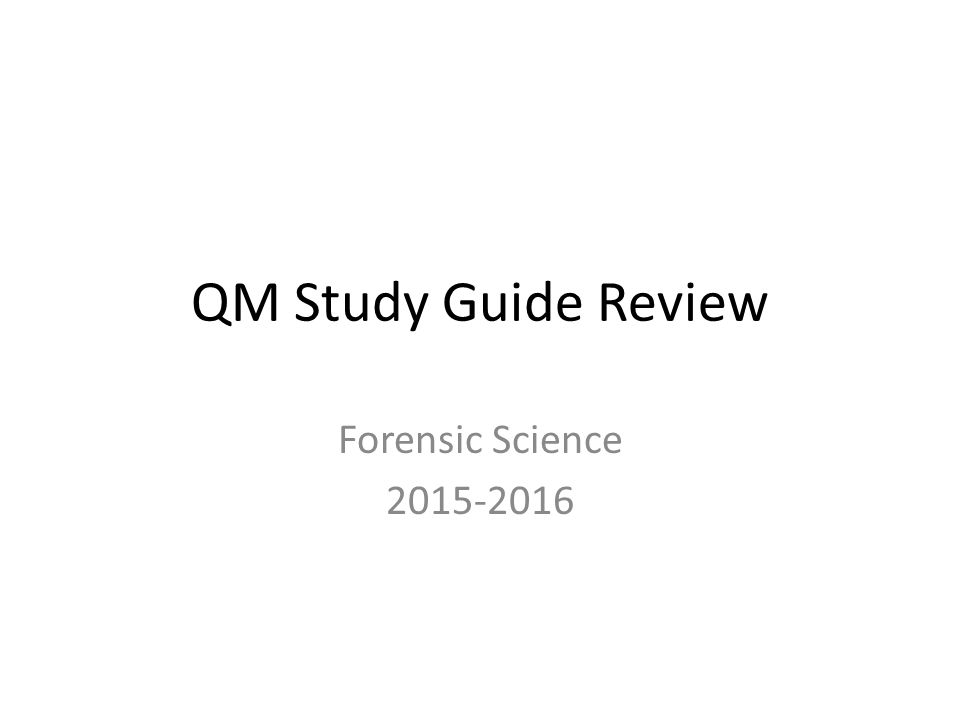 1 qm study guide review forensic science