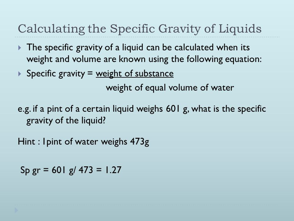 water and specific gravity Specific gravity is a measure of relative density the specific gravity is the density  of a substance divided by the density of water density is measured in the units.