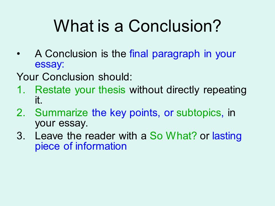 restating thesis 1start by restating your thesis this doesn't mean copying your thesis word for  word, or simply changing a word or two express the main idea.