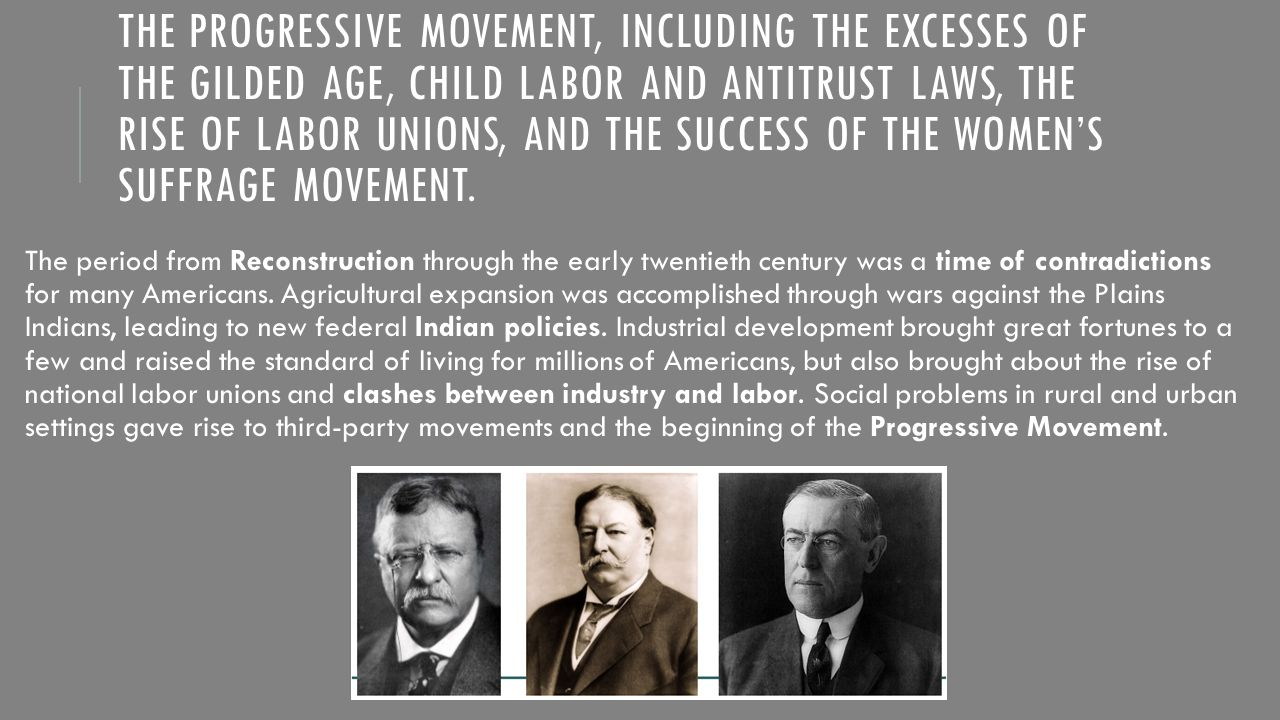 the progessive movement The progressive movement was an effort to cure many of the ills of american society that had developed during the great spurt of industrial growth in the last quarter of the 19th century.