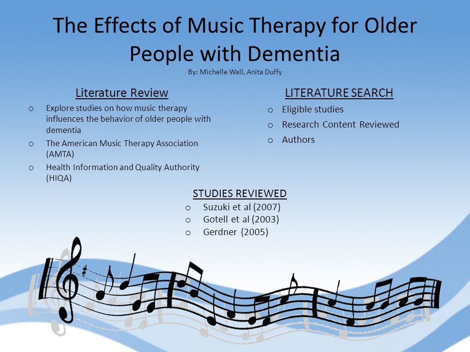 music therapy for dementia research study The researchers assessed the therapy by reviewing 38 studies involving a total of  1,418 people with dementia study participants lived in.