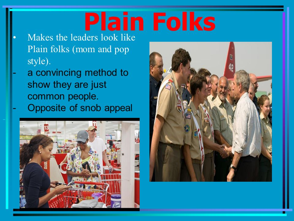 Examples Of Plain Folks Propaganda Do Now…. Write about...