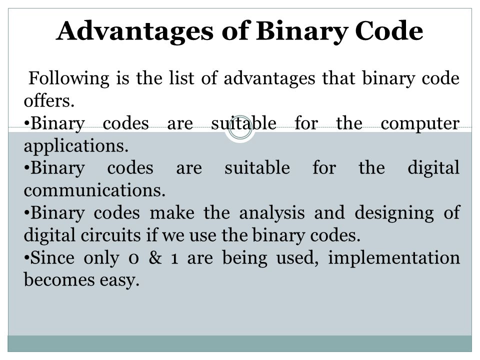 Advantages of Binary Code